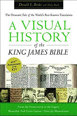 A Visual History of the King James Bible: The Dramatic Story of the World's Best-Known Translation 9780801013478
