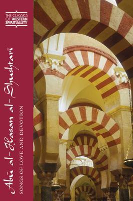 Abu Al-Hasan Al-Shushtari: Songs of Love and Devotion