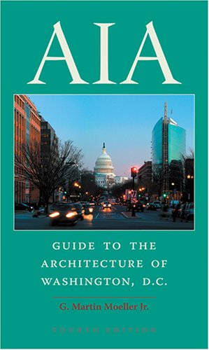 AIA Guide to the Architecture of Washington, D.C. 9780801884672