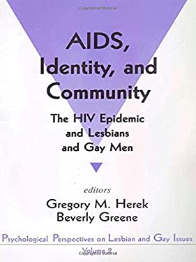 AIDS, Identity, and Community: The HIV Epidemic and Lesbians and Gay Men 9780803953604
