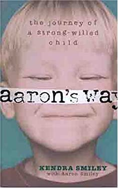 Aaron's Way: The Journey of a Strong-Willed Child 9780802443496