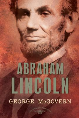 Abraham Lincoln: The 16th President, 1861-1865