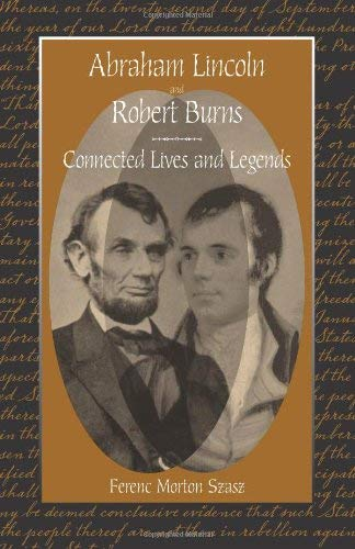 Abraham Lincoln and Robert Burns: Connected Lives and Legends 9780809328550