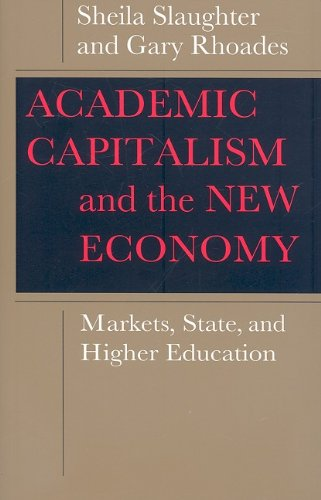 Academic Capitalism and the New Economy: Markets, State, and Higher Education 9780801892332