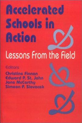 Accelerated Schools in Action: Lessons from the Field
