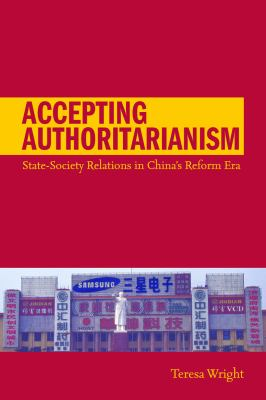 Accepting Authoritarianism: State-Society Relations in China's Reform Era 9780804769044