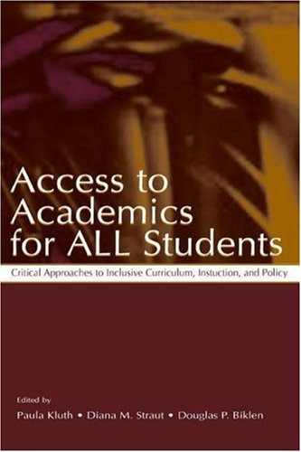 Access to Academics for All Students: Critical Approaches to Inclusive Curriculum, Instruction, and Policy 9780805841664