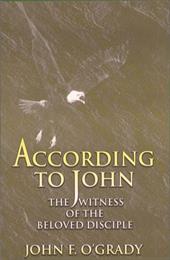 According to John: The Witness of the Beloved Disciple - O'Grady, John F.