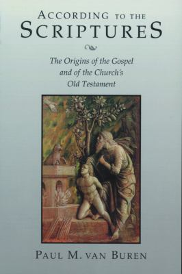 According to the Scriptures: The Origins of the Gospel and of the Church's Old Testament 9780802845351