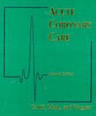 Acute Coronary Care in the Thrombolytic Era 9780801667534