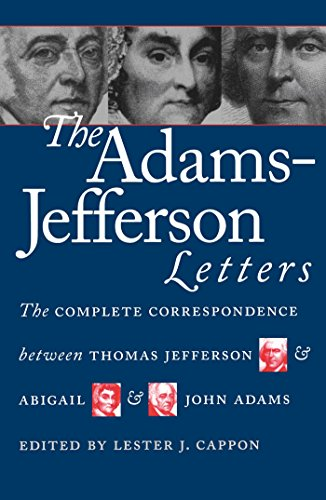 Adams-Jefferson Letters: The Complete Correspondence Between Thomas Jefferson and Abigail and John Adams