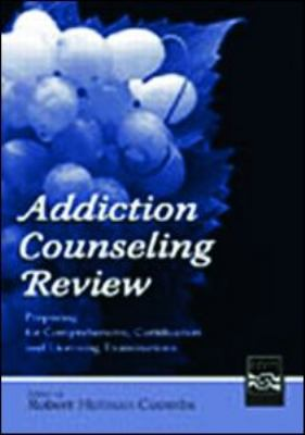 Addiction Counseling Review: Preparing for Comprehensive, Certification, and Licensing Examinations 9780805854633