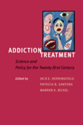 Addiction Treatment: Science and Policy for the Twenty-First Century 9780801886690