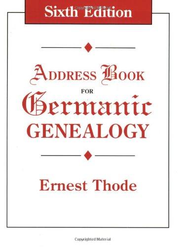 Address Book for Germanic Genealogy. Sixth Edition 9780806315263
