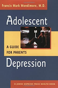 Adolescent Depression: A Guide for Parents 9780801870583