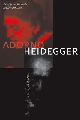 Adorno and Heidegger: Philosophical Questions 9780804756358