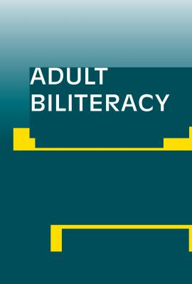 Adult Biliteracy: Sociocultural and Programmatic Responses 9780805853612