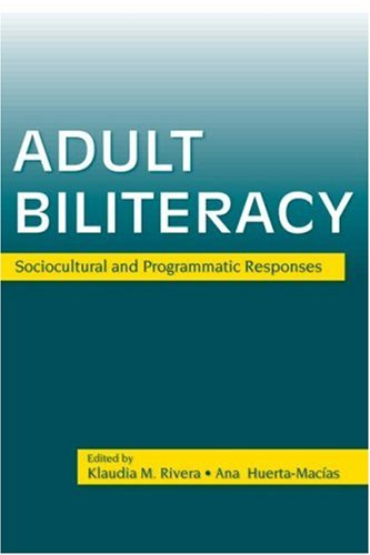 Adult Biliteracy: Sociocultural and Programmatic Responses 9780805853629