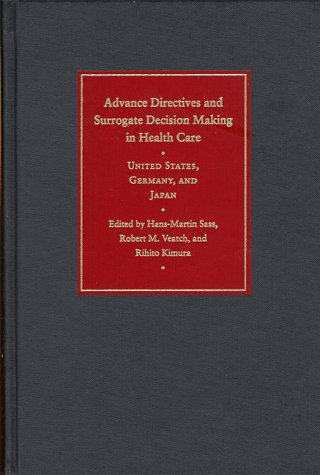 Advance Directives and Surrogate Decision Making in Health Care: United States, Germany, and Japan 9780801858314
