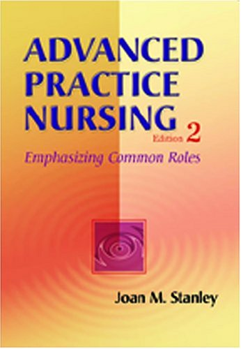 Advanced Practice Nursing: Emphasizing Common Roles 9780803612297