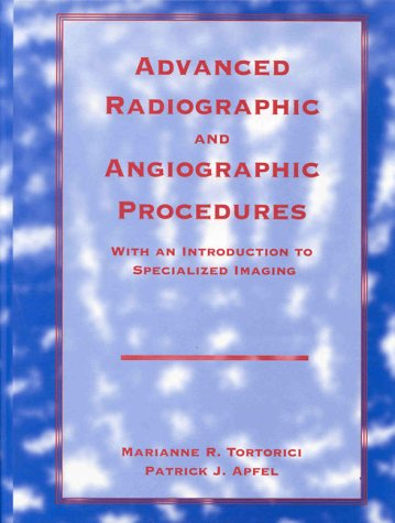 Advanced Radiographic and Angiographic Procedures with an Inadvanced Radiographic and Angiographic Procedures with an Inadvanced Radiographic and Angi 9780803685710
