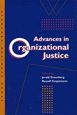 Advances in Organizational Justice Advances in Organizational Justice Advances in Organizational Justice 9780804741323