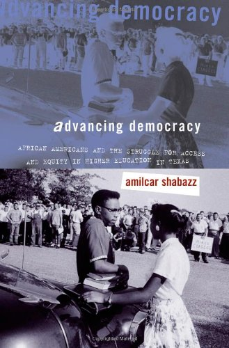 Advancing Democracy: African Americans and the Struggle for Access and Equity in Higher Education in Texas 9780807828335