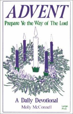 Advent: Prepare Ye the Way of the Lord 9780802725981