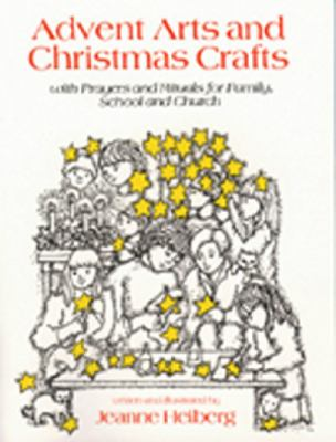 Advent Arts and Christmas Crafts: With Prayers and Rituals for Family, School, and Church 9780809135868