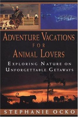 Adventure Vacations for Animal Lovers 9780806525983