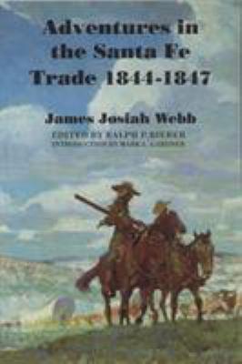 Adventures in the Santa Fe Trade, 1844-1847 9780803297722