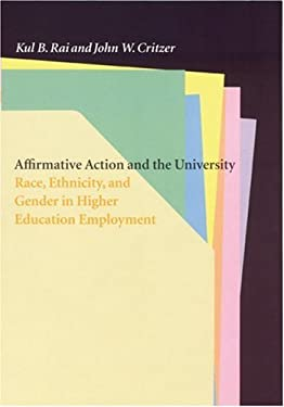 Affirmative Action and the University: Race, Ethnicity, and Gender in Higher Education Employment 9780803239340