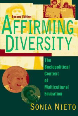 Affirming Diversity: The Sociopolitical Context of Multicultural Education 9780801314209