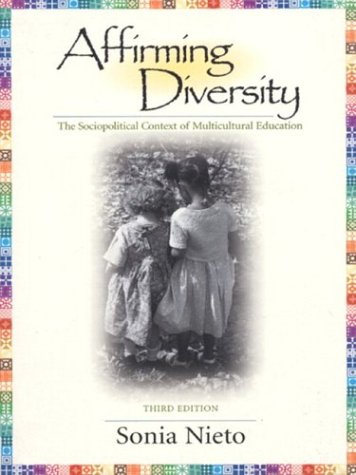 Affirming Diversity: The Sociopolitical Context of Multicultural Education 9780801331039