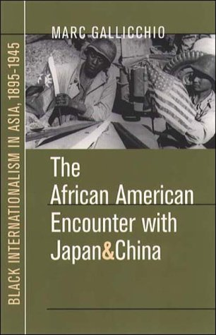 African American Encounter with Japan and China: Black Internationalism in Asia, 1895-1945 9780807848678