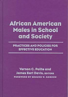 African American Males in School & Society: Practices & Policies for Effective Education 9780807738719