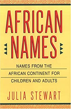 African Names: Names from the African Continent for Children and Adults 9780806513867