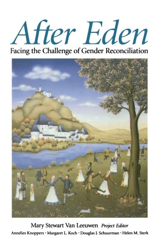 After Eden: Facing the Challenge of Gender Reconciliation 9780802806468