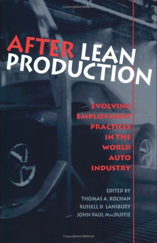 After Lean Production: Evolving Employment Practices in the World Auto Industry 9780801484131