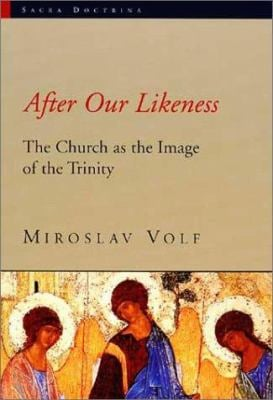 After Our Likeness: The Church as the Image of the Trinity 9780802844408