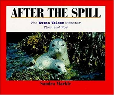 After the Spill: The EXXON Valdez Disaster Then and Now 9780802786104