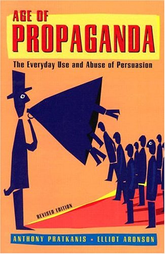 Age of Propaganda: The Everyday Use and Abuse of Persuasion 9780805074031