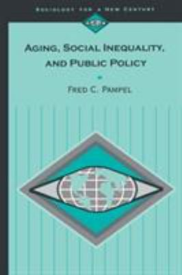 Aging, Social Inequality, and Public Policy 9780803990951