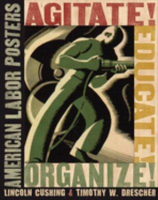 Agitate! Educate! Organize!: American Labor Posters 9780801474279