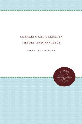 Agrarian Capitalism in Theory and Practice 9780807818855