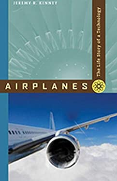 Airplanes: The Life Story of a Technology 9780801890697