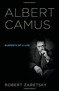 Albert Camus: Elements of a Life 9780801448058