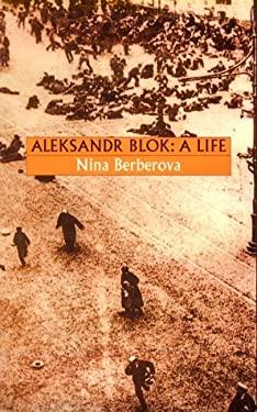 Aleksandr Blok: A Life 9780807614082