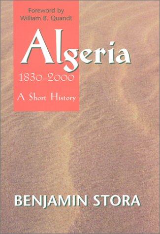 Algeria, 1830-2000: A Short History 9780801437151