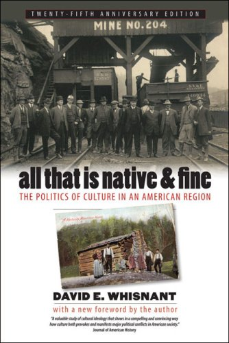 All That Is Native & Fine: The Politics of Culture in an American Region 9780807859643